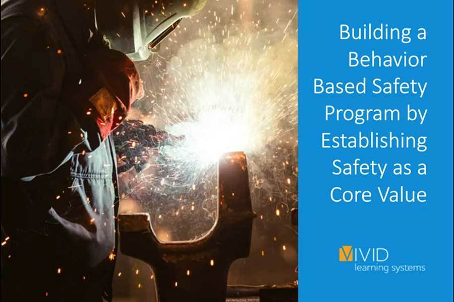 Building a Behavior Based Safety Program by Establishing Safety as a Core Value