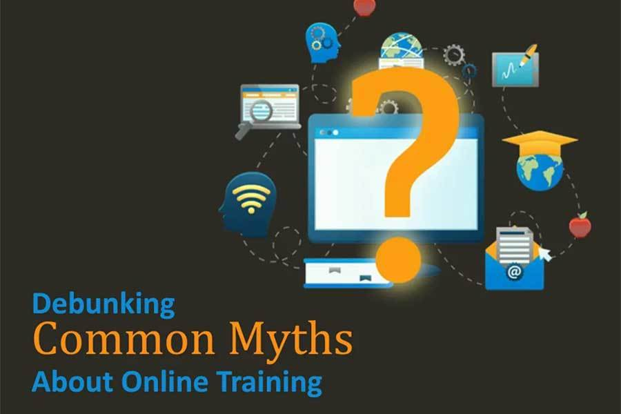 Debunking Myths of Online Training