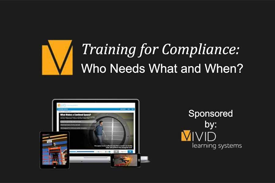 Training for Compliance - Who Needs What & When?