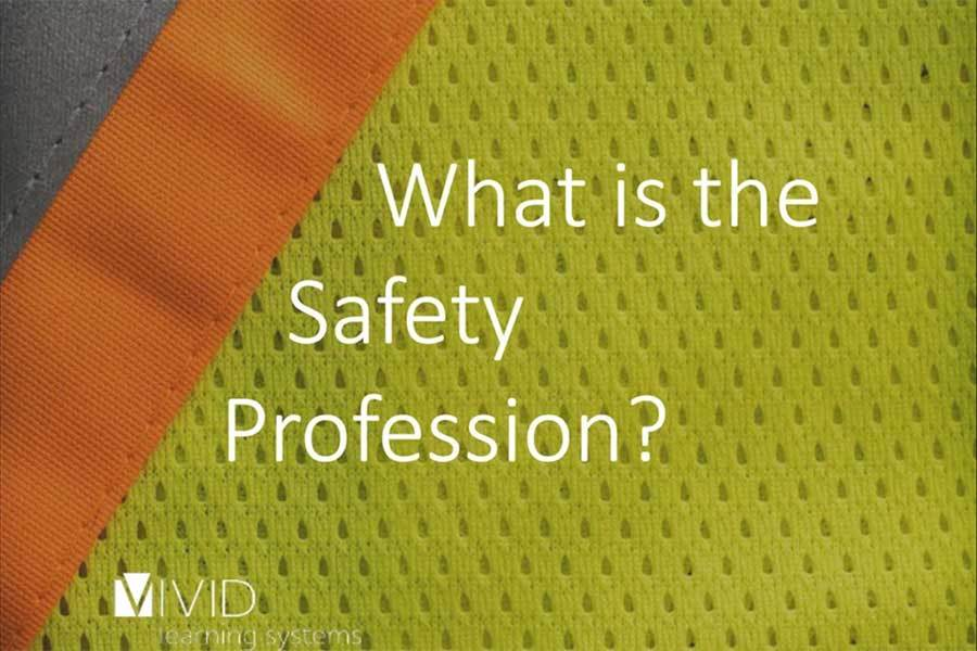 What is the Safety Profession? And Why it Matters Now More Than Ever.