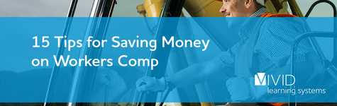 15 Tips for Saving Money on Workers Comp