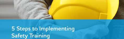 5 Steps to Implementing Safety Training
