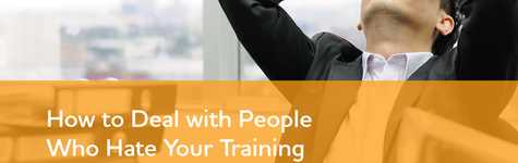 How to Deal with People Who Hate Your Training Program