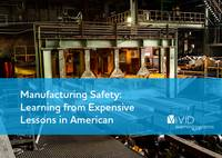 Manufacturing Safety: Learning from Expensive Lessons in American Industry