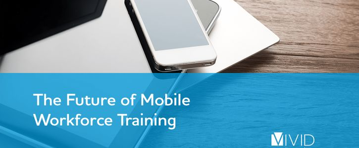 The Future of Mobile Workforce Training