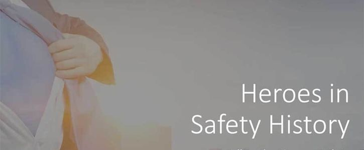 Heroes in Safety History: Follow the Pioneer Path to Workforce Protection