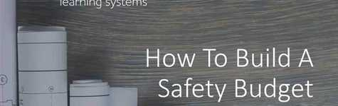 How to Build a Safety Budget (Webcast)