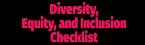 Diversity, Equity, and Inclusion Checklist